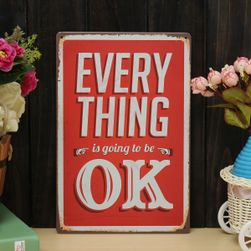 Plechová cedule EVERY THING is going to be OK